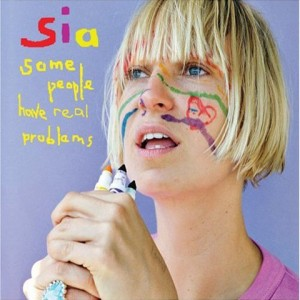 Some_People_Have_Real_Problems-Sia_480